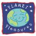 Planet Pleasures